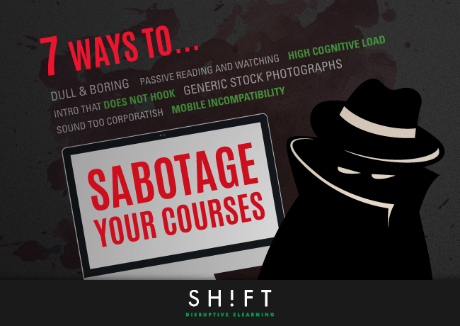 B7_7-Ways-to-Sabotage-Your-eLearning-Course